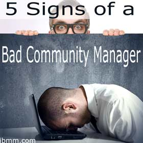 5 Signs Of A Bad Community Manager