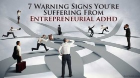 7 Warning Signs You're Suffering From Entrepreneurial ADHD