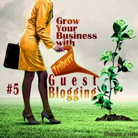 Grow Your Business Online with Triberr eSeries – #5 How Guest Blogging Can Get You Noticed and Rock Your Online Biz!