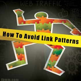 How To Avoid Link Patterns And Penalties