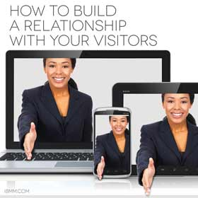 How To Build A Relationship With Your Visitors