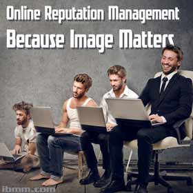 Online Reputation Management – Because Image Matters