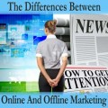 The Biggest Differences Between Online And Offline Marketing