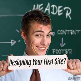 5 Essential Things You Should Aim For When Designing Your First Site