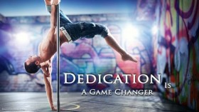 Dedication Is A Game Changer