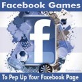 Facebook Games To Pep Up Your Facebook Page
