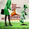 Grow Your Business with Triberr: #6 Influence Marketing