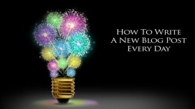 How To Write A New Blog Post Every Day