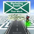 Marketing Emails That Work
